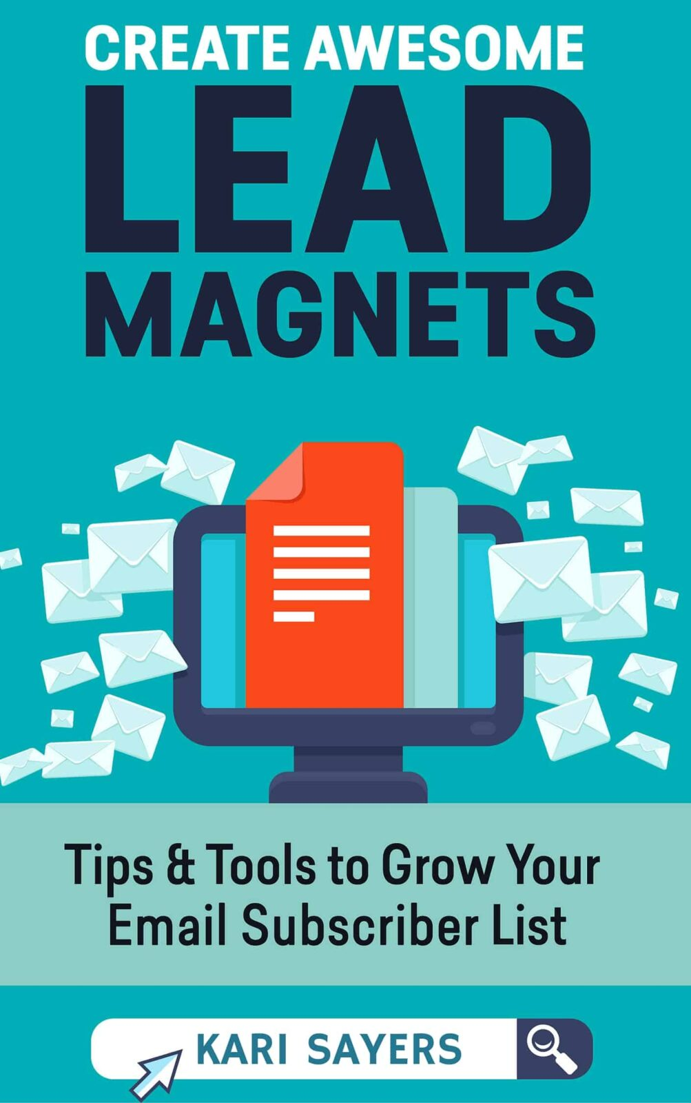 Create Awesome Lead Magnets by Kari Sayers