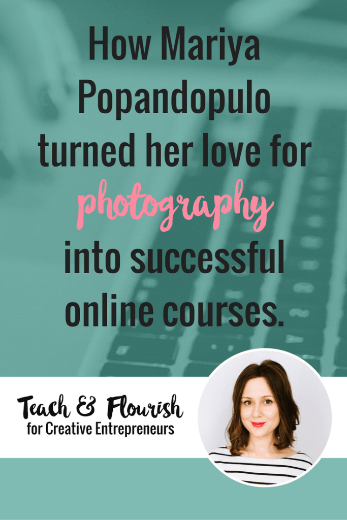 How Mariya Popandopulo turned her love for photography into successful online courses.