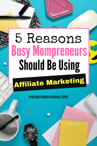 5 Reasons Mompreneurs Should Use Affiliate Marketing to Monetize Their Blogs