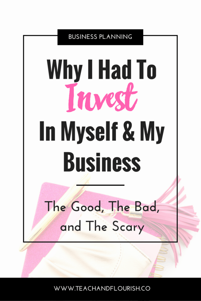 Why I Had to Invest in Myself and My Business