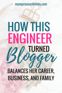 How this engineer turned blogger balances her career, business, and family