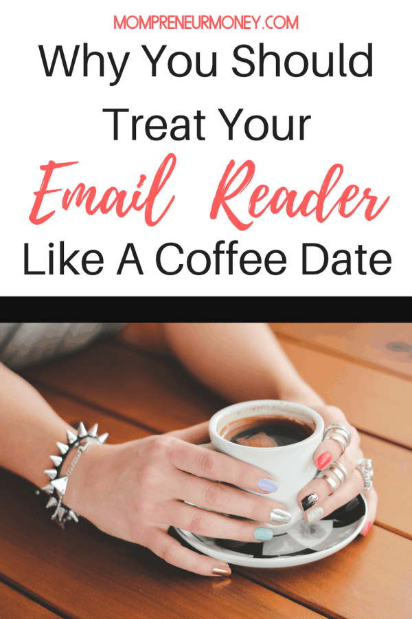 Why You Should Treat Your Email Reader Like A Coffee Date
