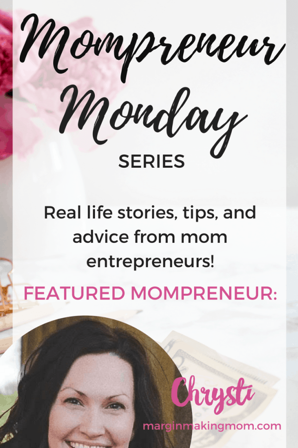 Mompreneur Monday with Chrysti from Margin Making Mom