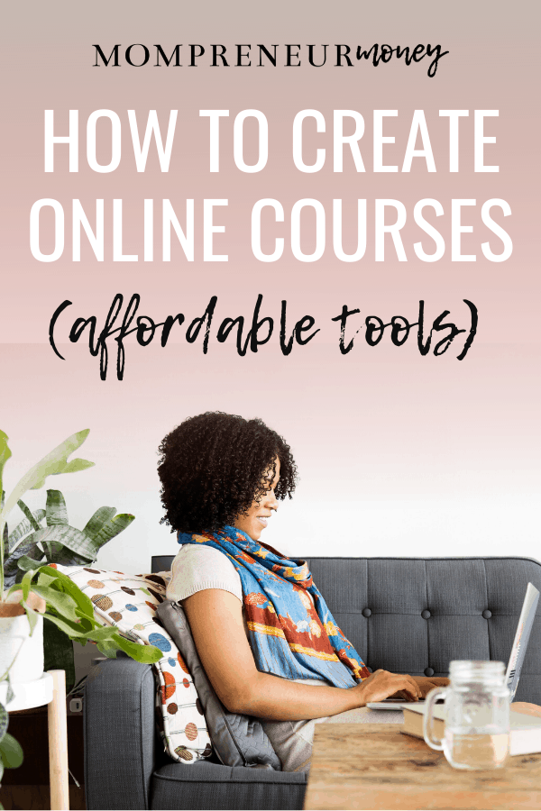 Create Online Courses with these Affordable Tools