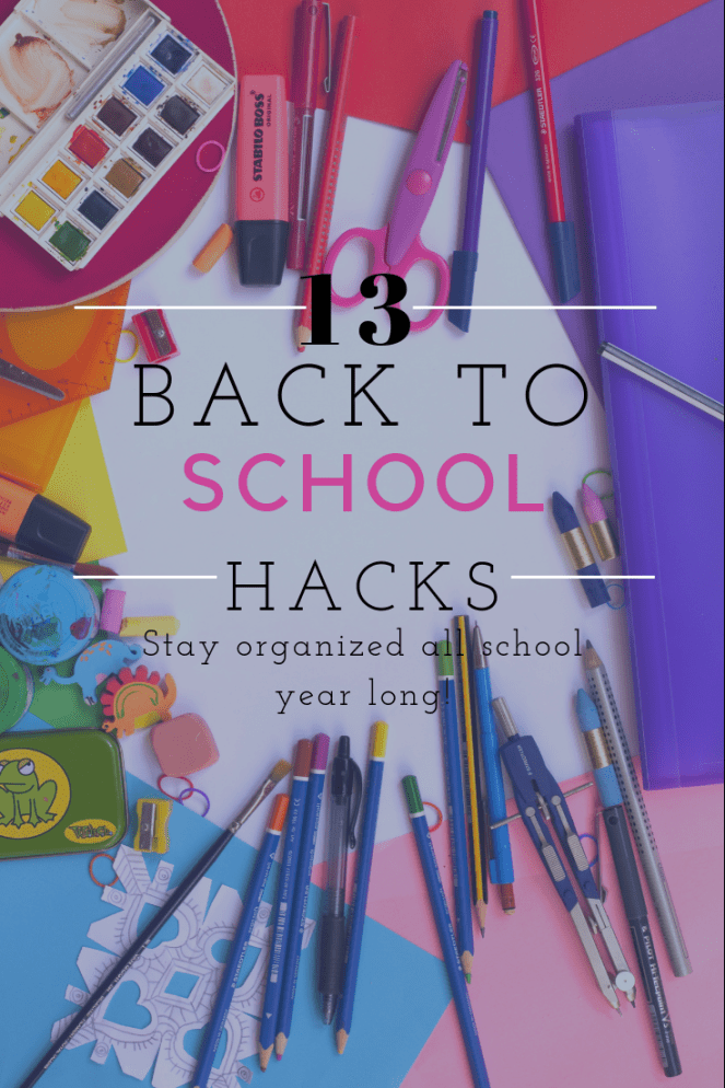13 Hacks to Stay Organized All School Year Long