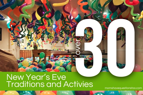 New Year's Eve Traditions and Fun Things to Do - Moms Have ...
