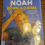 Born a Crime by Trevor Noah: A Book Review