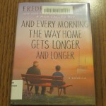 And Every Morning the Way Home Gets Longer and Longer by Fredrick Backman: A Book Review