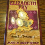Elizabeth Fry: Angel of Newgate by Janet & Geoff Benge – A Book Review