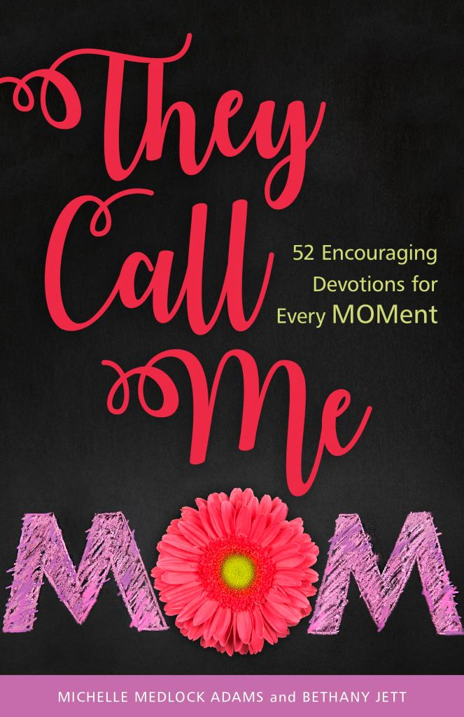 They Call Me Mom by Michelle Medlock Adams and Bethany Jett