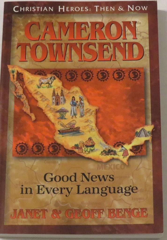 Cameron Townsend: Good News in Any Language by Janet & Geoff Benge