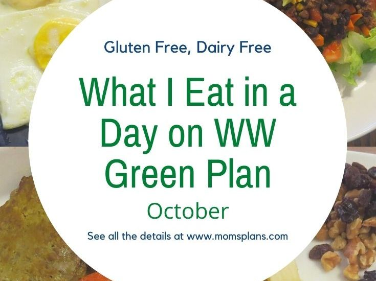 What I Eat in a Day on WW Green Plan, October 2020 {Gluten Free, Dairy Free}