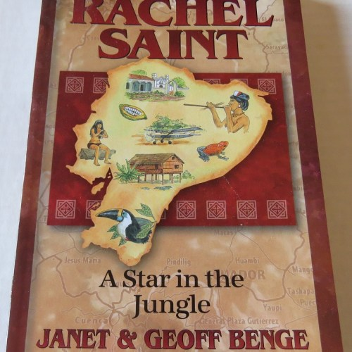 Rachel Saint: A Star in the Jungle by Janet & Geoff Benge