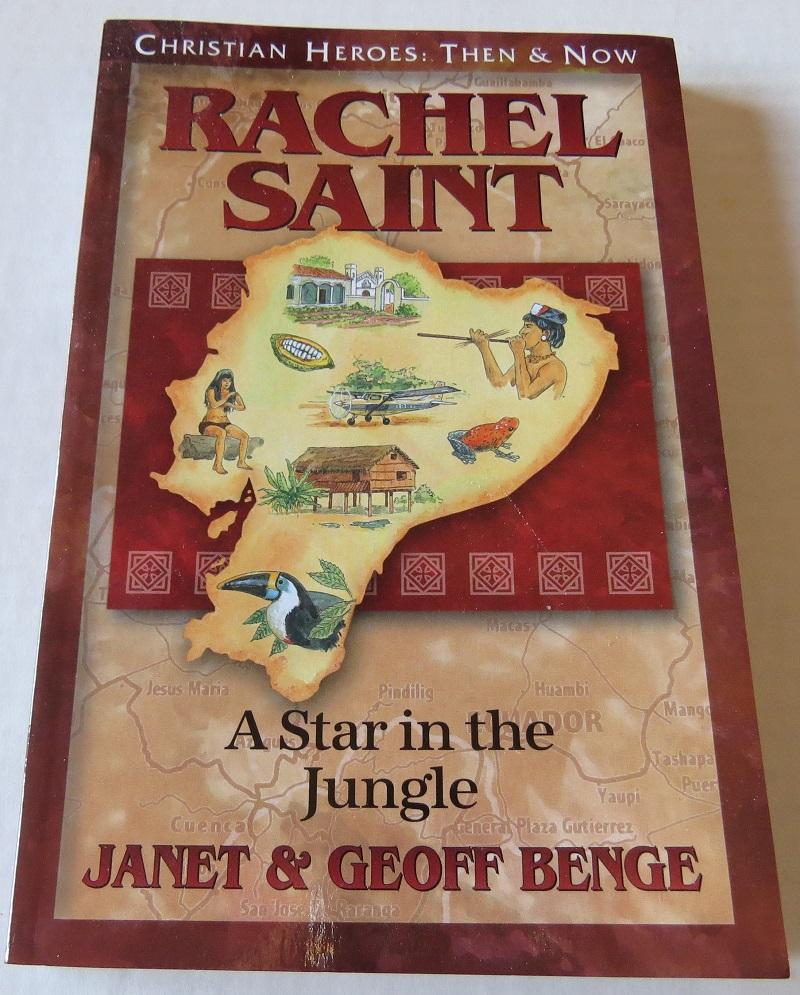 Rachel Saint: A Star in the Jungle by Janet & Geoff Benge