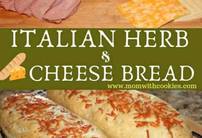 Italian Herbs And Cheese Bread Mom With Cookies