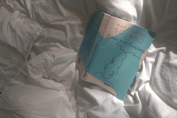 Jamais je ne t'oublierai… Le premier roman de Marjolaine Solaro