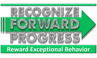 RECOGNIZE FORWARD PROGRESS & Reward Exceptional Behavior