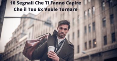 10 Segnali Che Ti Fanno Capire Che il Tuo Ex Vuole Tornare