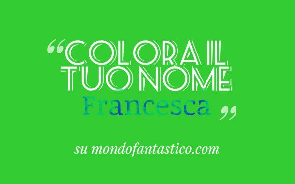colora il tuo nome francesca