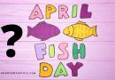 Pesce d'aprile cos'è? stampa e colora