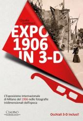 Expo 1906 in 3d. Esposizione Internazionale del 1906 nelle fotografie tridimensionali dell'epoca - Centimeri.
