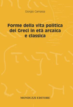Forme della vita politica dei Greci in età arcaica e classica - Camassa