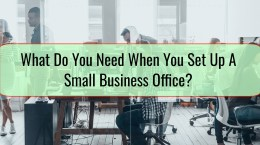 What Do You Need When You Set Up A Small Business Office