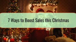 7 Ways to Boost Sales this Christmas