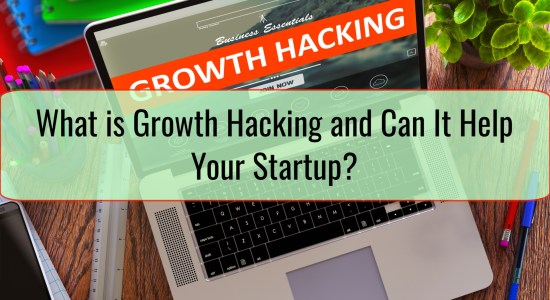 What is Growth Hacking and Can It Help Your Startup