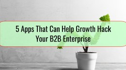 5 Apps That Can Help Growth Hack Your B2B Enterprise