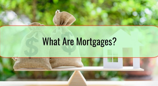 What Are Mortgages