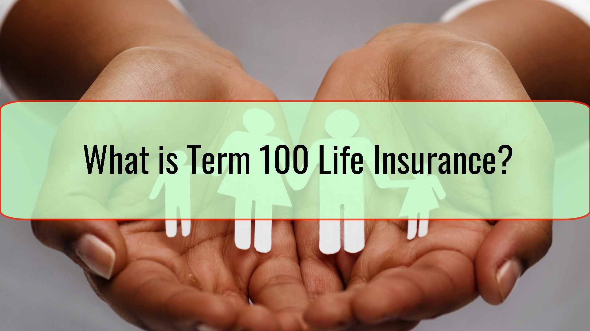What is Term 100 Life Insurance and Does It Make Sense to ...