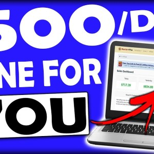 Do You WANT $500 To $1,000 Per Day? Copy This Free DONE FOR YOU Affiliate Marketing Strategy!