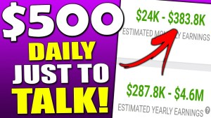 Get Paid $500 a Day Just To Talk! (Make Money Online 2021)