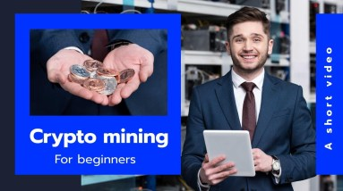 Crypto mining For-Beginners- A short video.