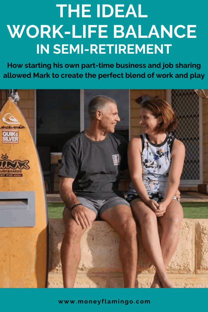 How starting his own part-time business and job sharing allowed Mark to create the perfect blend of work and play in semi-retirement.