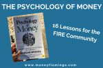 The Psychology of Money – 16 Lessons for the FIRE Community