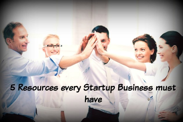 5 Resorces Every Startup Business Must have