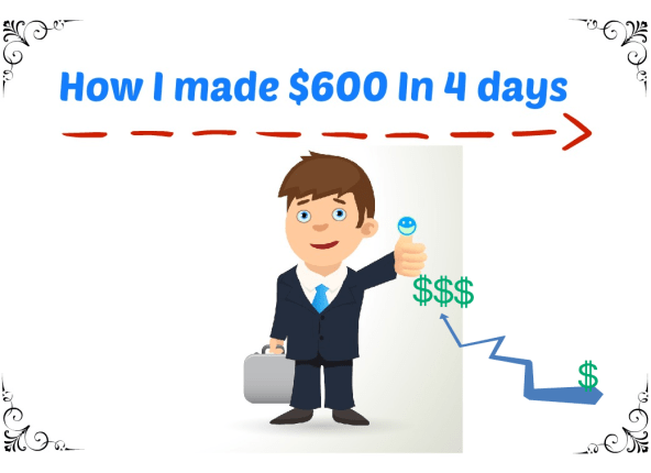 How i made $600 in 4 days