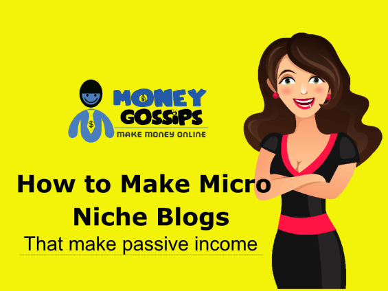 How to make Micro Niche Blog that make passive money