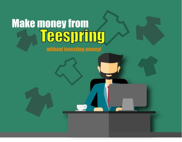 Make money from teespring without investing money
