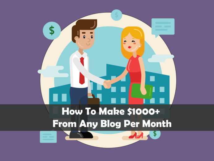 How To Make $1000+ From Your Blog Per Month