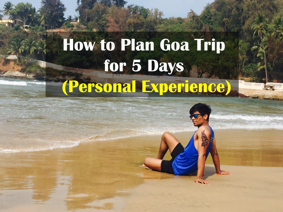 How to Plan Goa Trip for 5 Days (Personal Experience)