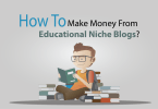 How To Make Money From Educational Niche Blogs
