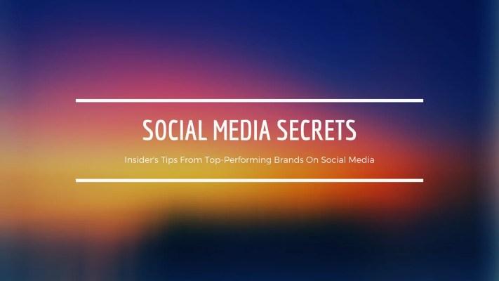 Social Media Secrets from Top Brands
