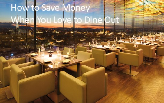 How to Save Money When You Love to Dine Out