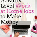 20 Entry Level Work at Home Jobs to Make Money