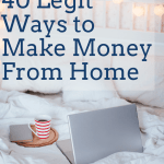 40 Legit Ways to Make Money from Home