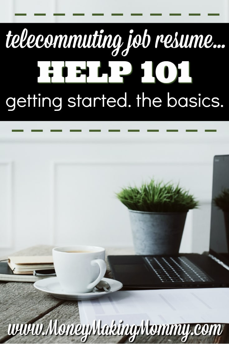 Telecommuting Job Resume Help 101 Getting Started