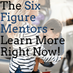 The Six Figure Mentors Home Business Opportunity